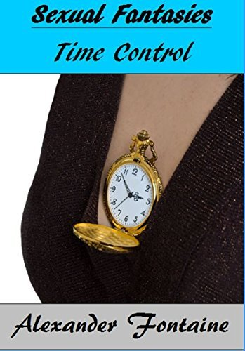 Sexual Fantasies: Time Control Alexander Fontaine