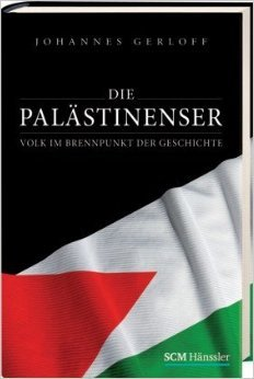 Die Palästinenser: Volk im Brennpunkt der Geschichte  by  Johannes Gerloff
