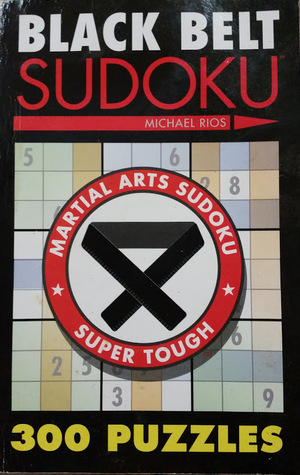 Black Belt Sudoku  by  Michael Rios