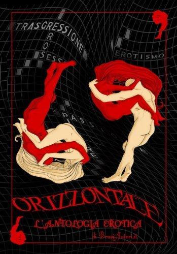 69 orizzontale - lAntologia erotica  by  AA.VV. su BraviAutori.it