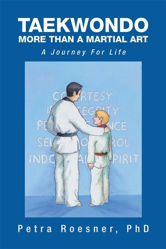 Taekwondo - More Than A Martial Art: A Journey For Life Petra Roesner
