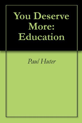 You Deserve More: Education  by  Paul Huter