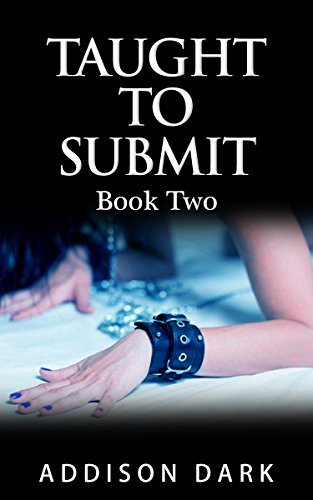 Taught To Submit 2 Addison Dark
