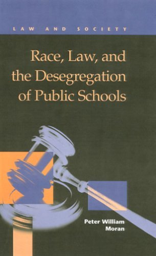Race, Law, and the Desegregation of Public Schools Peter William Moran