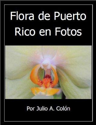Flora de Puerto Rico en Fotos Julio Colon