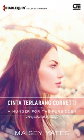 Cinta Terlarang Corretti - A Hunger for the Forbidden (Sicilys Corretti Dynasty, #8)  by  Maisey Yates