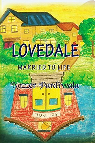 Lovedale ~ Married to Life Nozzer Pardiwala