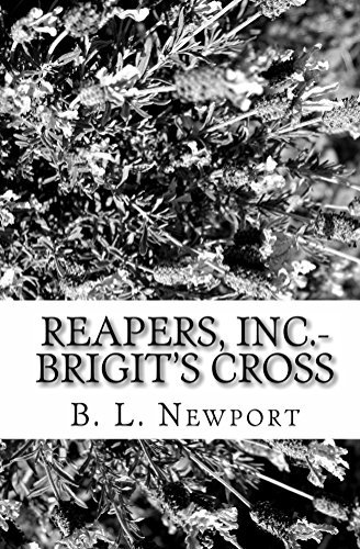 Reapers, Inc.- Brigits Cross (Reapers Inc. Book 1)  by  B. Newport