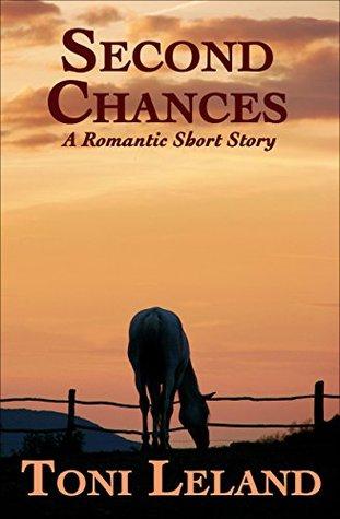 Second Chances: A romantic short story  by  Toni Leland