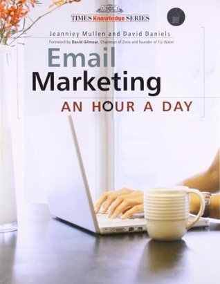 Email Marketing: An Hour A Day Jeanniey Mullen