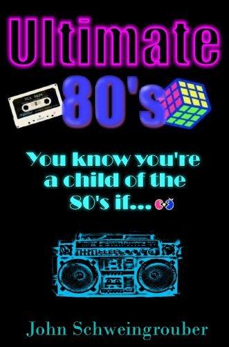 The Ultimate 80s John Schweingrouber