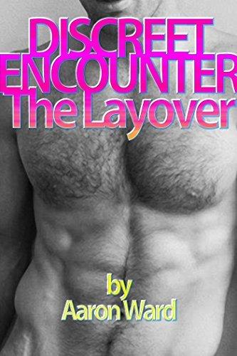 DISCREET ENCOUNTER - The Layover Aaron Ward