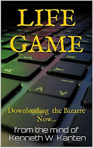 LIFE GAME  by  Kenneth Walter Kanten