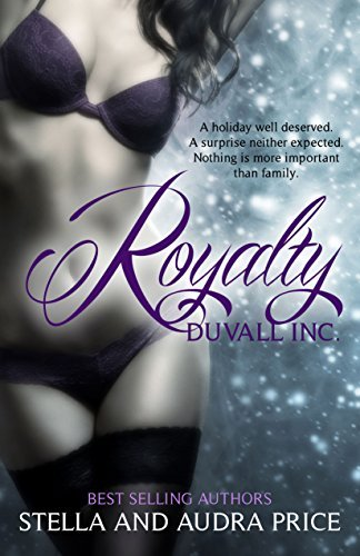 Royalty (Duvall Inc. Book 2)  by  Stella and Audra Price