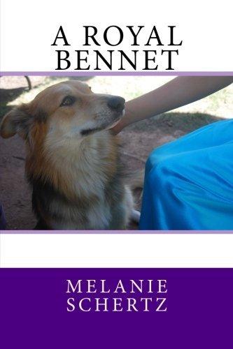 A Royal Bennet  by  Melanie Schertz