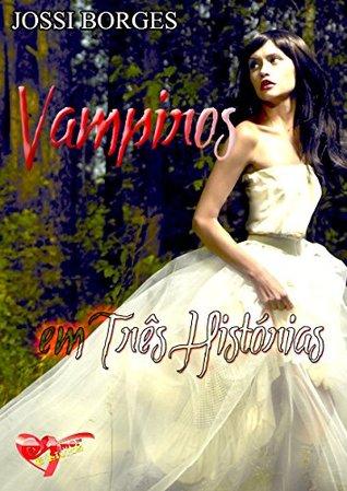 Vampiros em Três Histórias  by  Jossi Borges