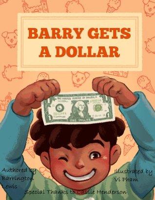 Barry Gets A Dollar  by  Barrington Lewis