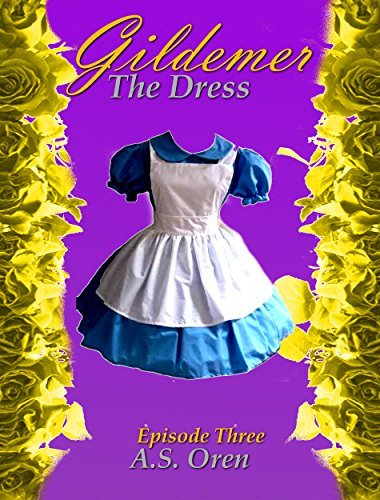 The Dress: Gildemer Episode Three (The Gates Series One Book 3)  by  A.S. Oren
