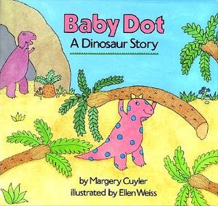 Baby Dot a Dinosaur Story  by  Margery Cuyler