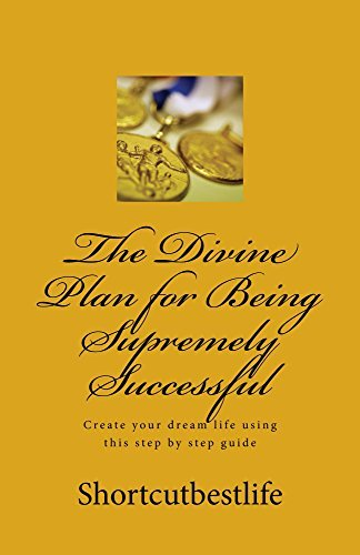 The Divine Plan for Being Supremely Successful  by  Skynova