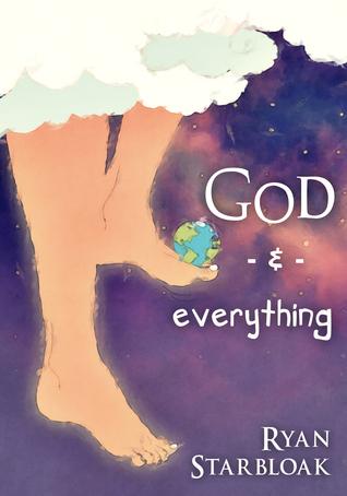 GOD & everything  by  Ryan Starbloak