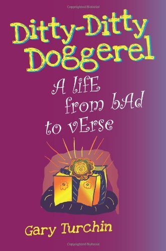 Ditty-Ditty Doggerel: A Life From Bad To Verse Gary Turchin