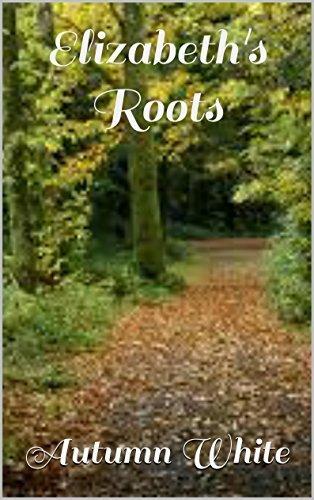 Elizabeths Roots  by  Autumn White