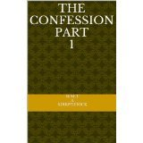 The Confession #1  by  Walt A. Kirkpatrick