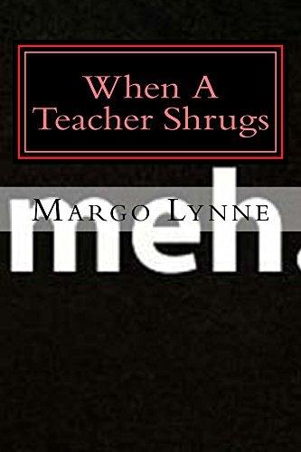 Meh.: When a Teacher Shrugs (Seeking Ms. Sandy Book 1)  by  Margo Lynne