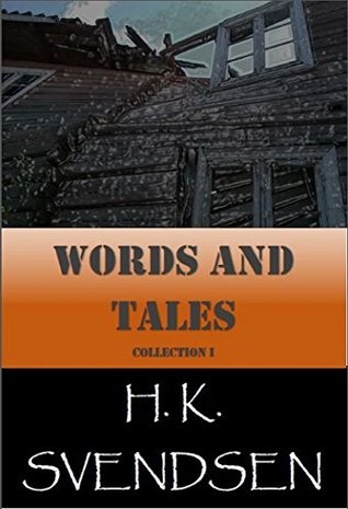 Words And Tales: Collection I H. K. Svendsen