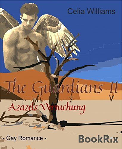 The Guardians II - Azazels Versuchung: Gay Romance  by  Celia Williams