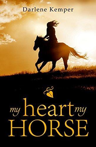 My Heart, My Horse  by  Darlene Kemper