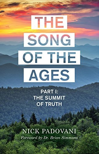 The Song of the Ages: Part I: The Summit of Truth  by  Nick Padovani