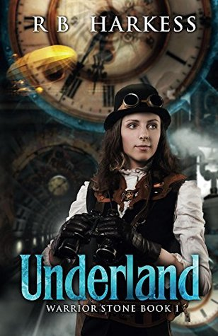 Underland (Warrior Stone Book 1)  by  R.B. Harkess