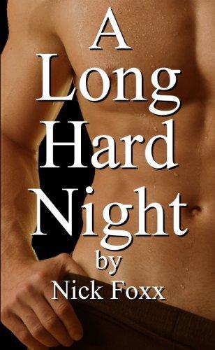 A Long, Hard Night  by  Nick Foxx
