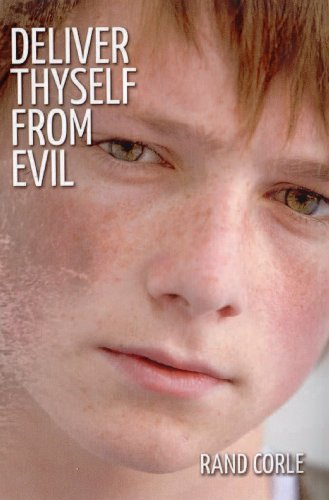 Deliver Thyself From Evil  by  Rand Corle