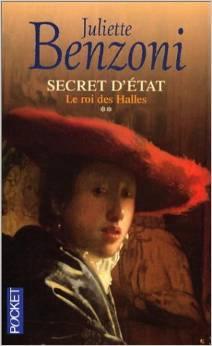 Le Roi des halles (Secret dÉtat, #2)  by  Juliette Benzoni