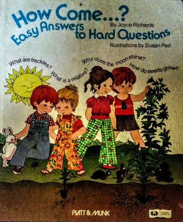 How Come...? Easy Answers to Hard Questions Joyce Richards