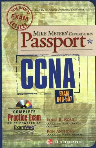 Mike Meyers Ccna (Tm) Exam Passport (Exam 640 507)  by  Lou Rossi