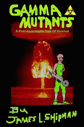 Gamma Mutants  by  James L. Shipman II
