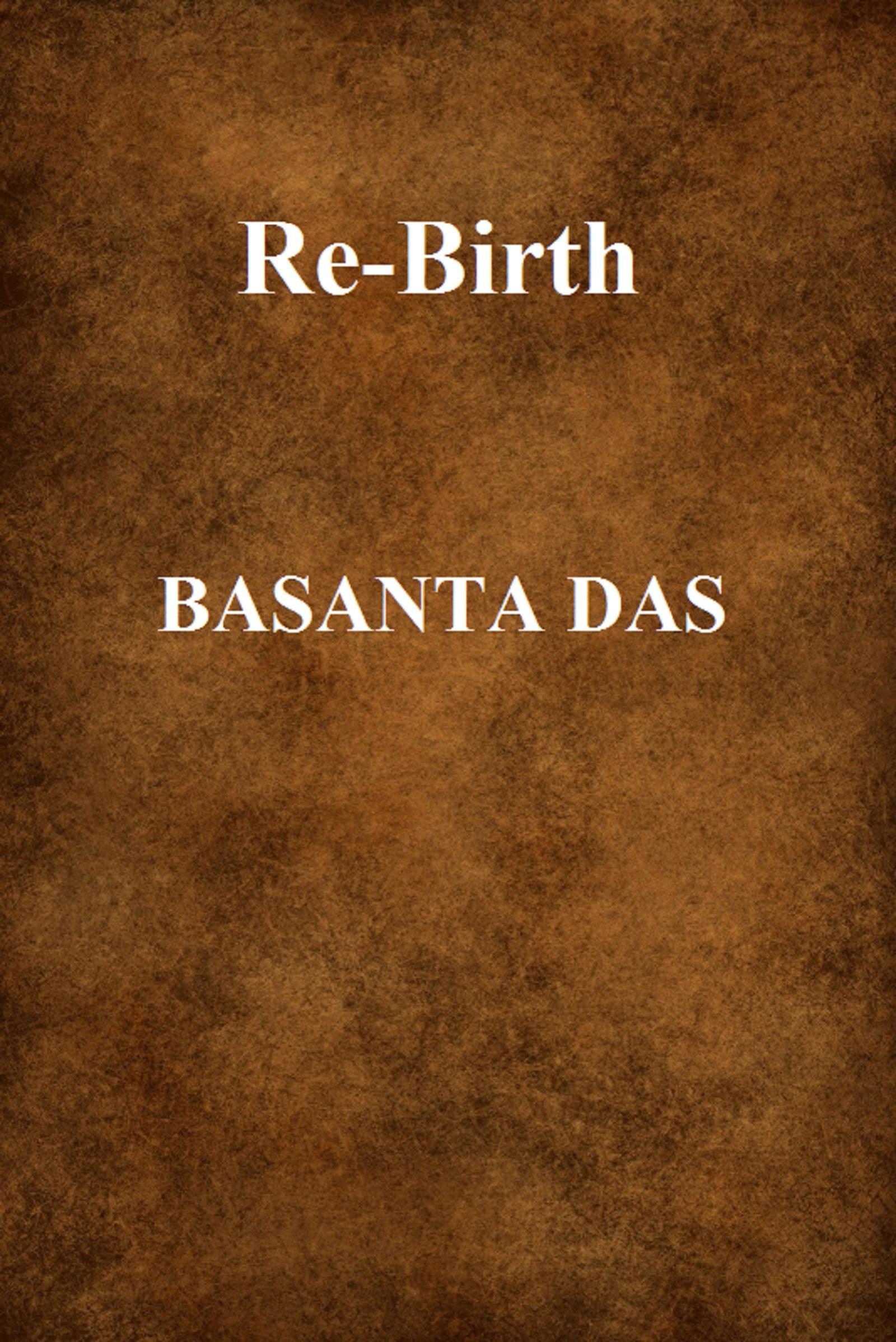 Re-Birth Basanta Das