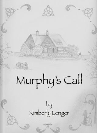 Murphys Call  by  Kimberly Leriger