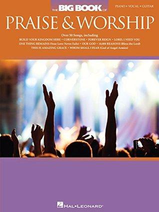 The Big Book of Praise & Worship Hal Leonard Corp.