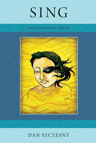 Sing (Hobblebush Granite State Short Story Series, #1) Dan Szczesny