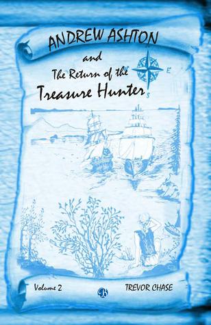ANDREW ASHTON AND THE RETURN OF THE TREASURE HUNTER Trevor Chase