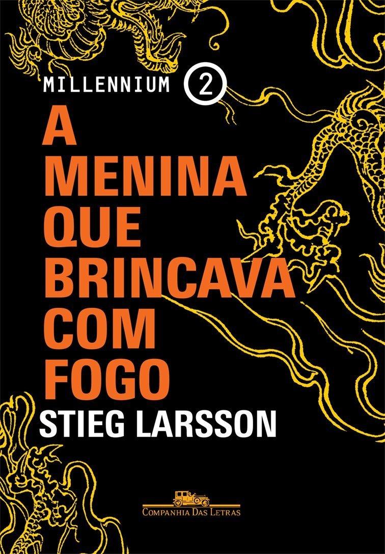 A Menina que Brincava com Fogo (Millennium, #2) Stieg Larsson