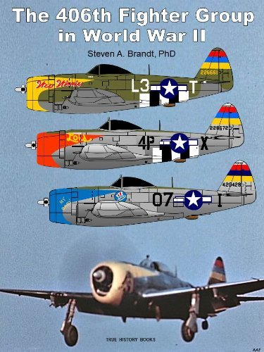 The 406th Fighter Group in World War II (True History Books) Steven A. Brandt