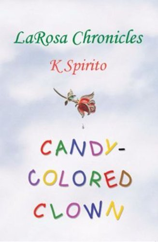 CANDY-COLORED CLOWN  by  K Spirito
