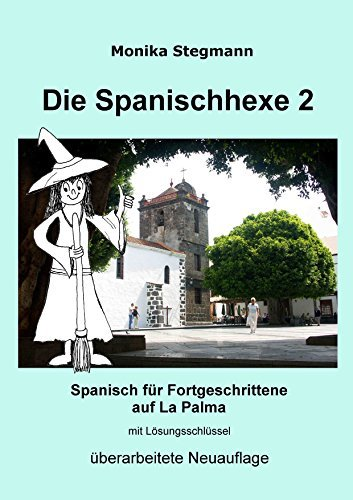 Die Spanischhexe 2: Spanisch für Fortgeschrittene Monika Stegmann