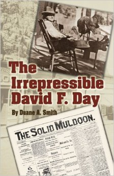 The Irrepressible David F. Day Duane A. Smith